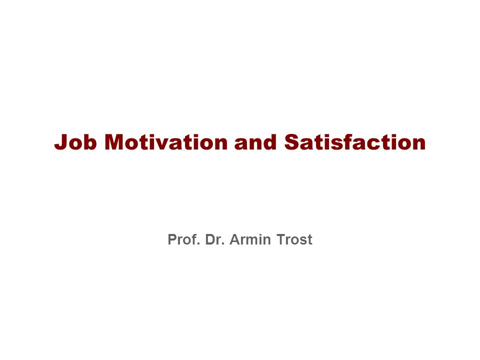 Job Motivation and Satisfaction
