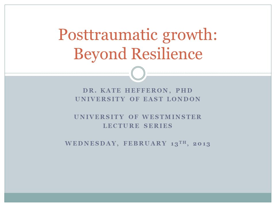 Posttraumatic growth: Beyond Resilience