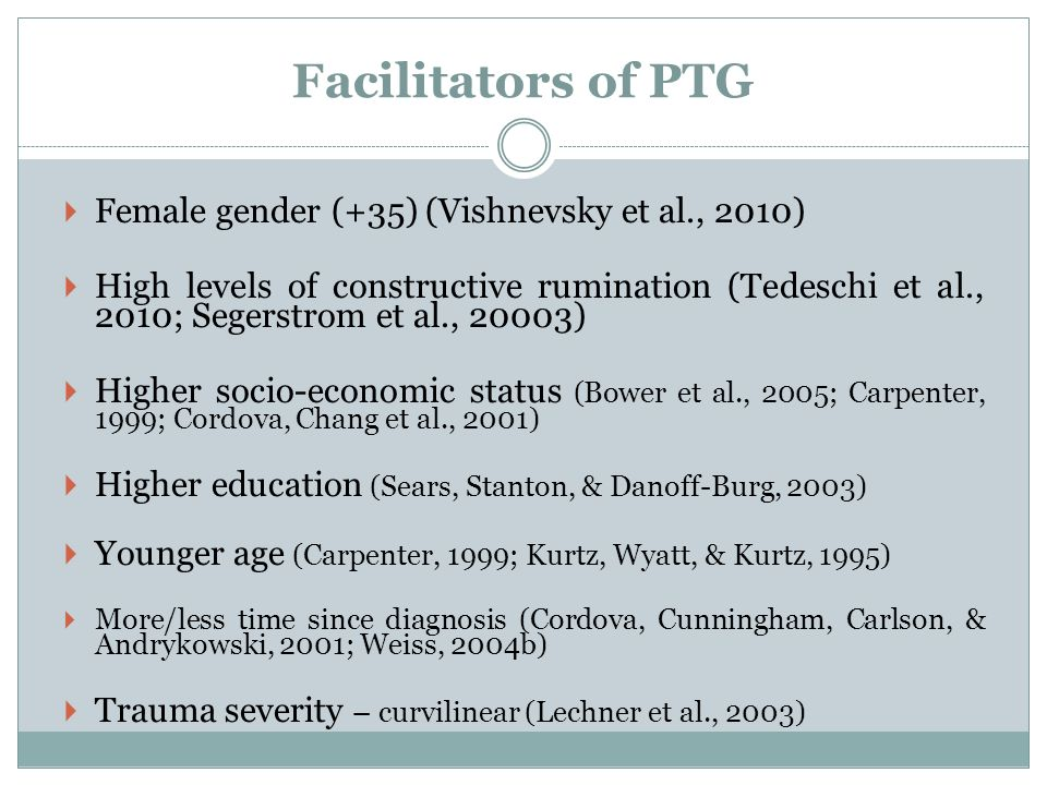 Facilitators of PTG Female gender (+35) (Vishnevsky et al., 2010)