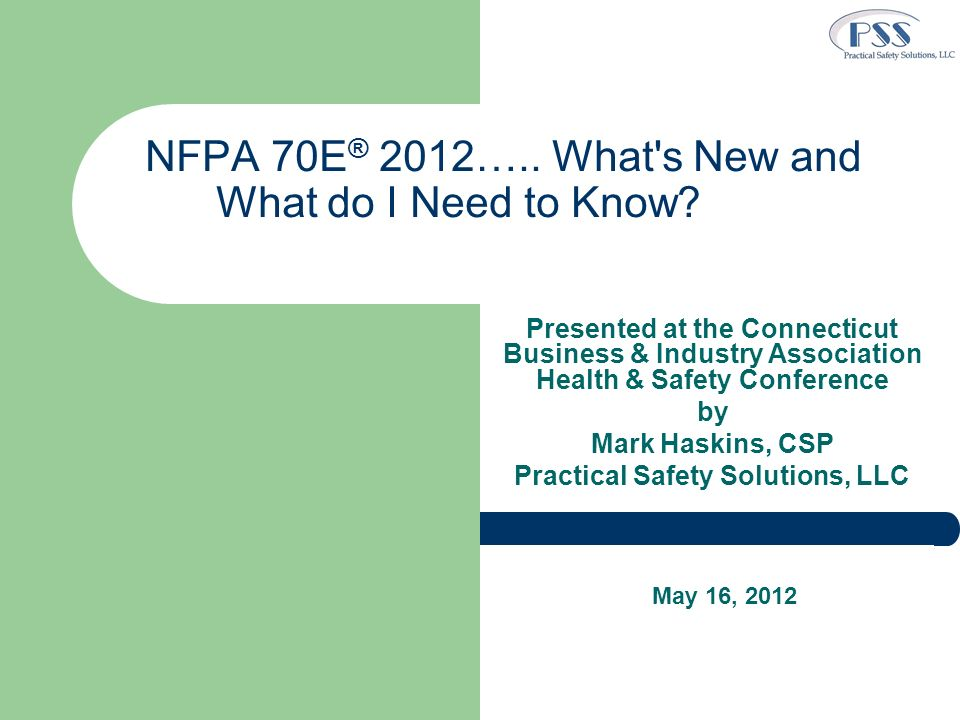 NFPA 70E® 2012….. What s New and What do I Need to Know