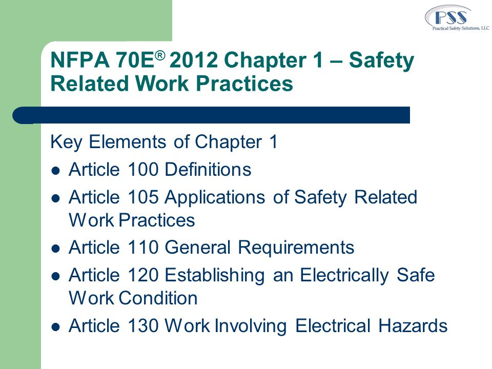 NFPA 70E® 2012 Chapter 1 – Safety Related Work Practices