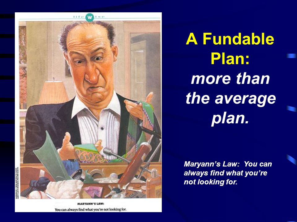 A Fundable Plan: more than the average plan.