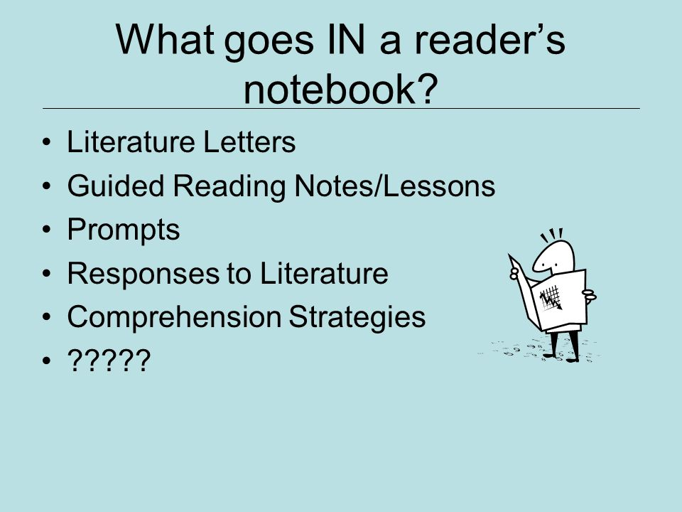 What goes IN a reader's notebook