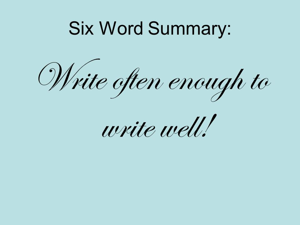 Write often enough to write well!