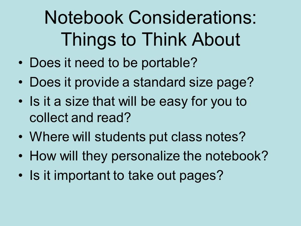 Notebook Considerations: Things to Think About