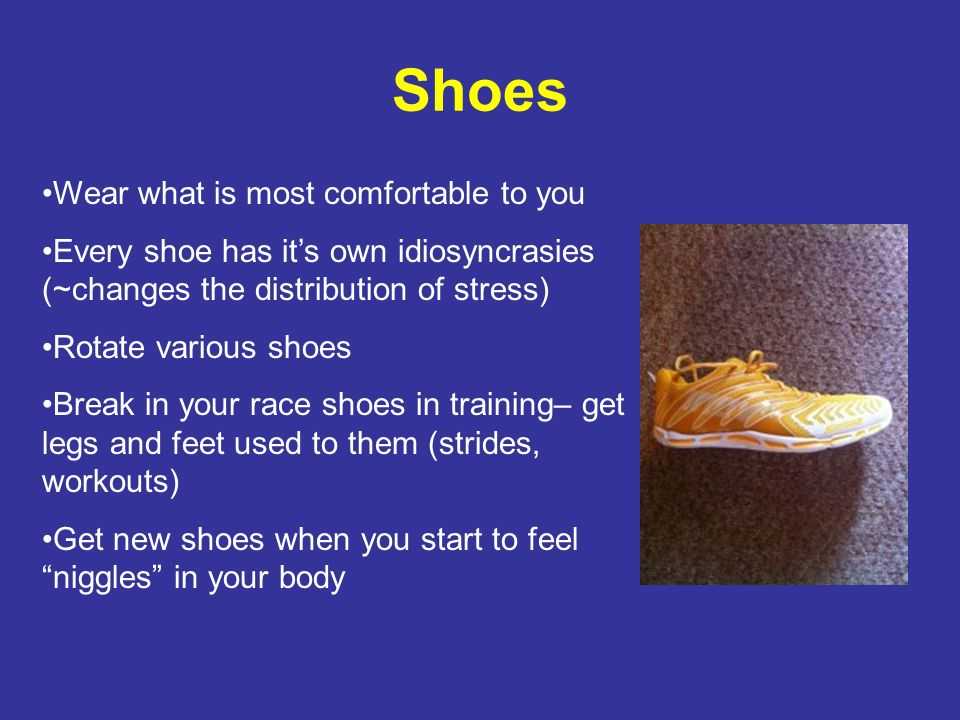 Shoes Wear what is most comfortable to you