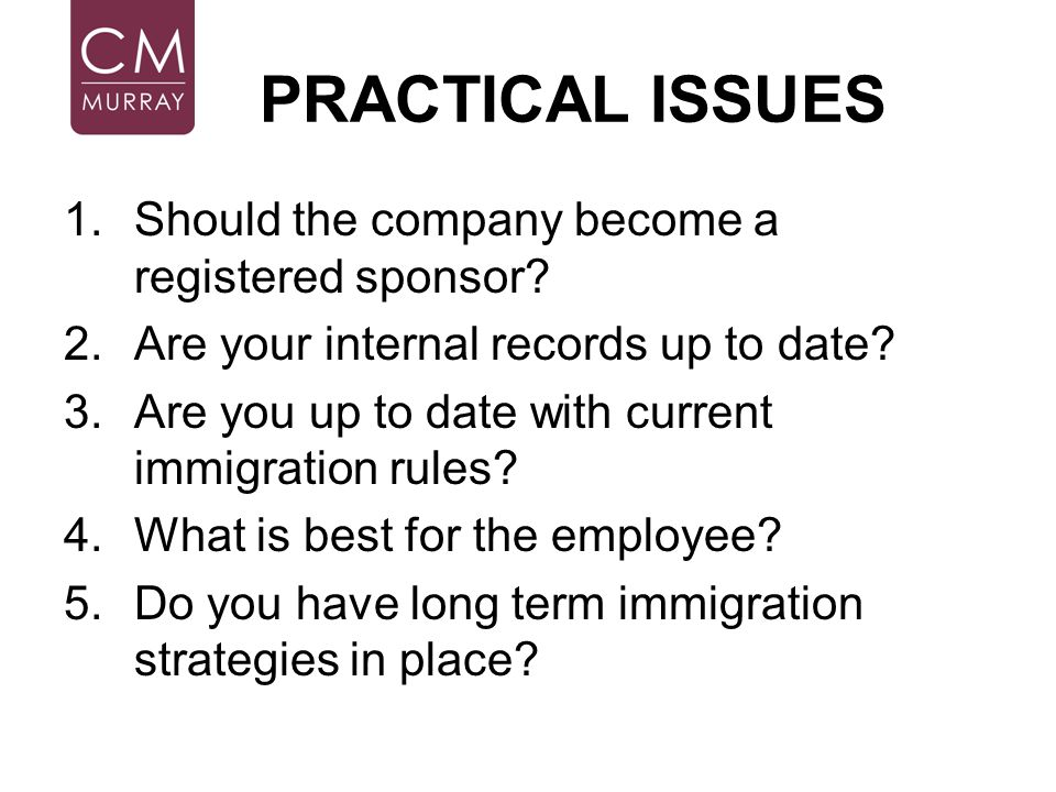 PRACTICAL ISSUES Should the company become a registered sponsor