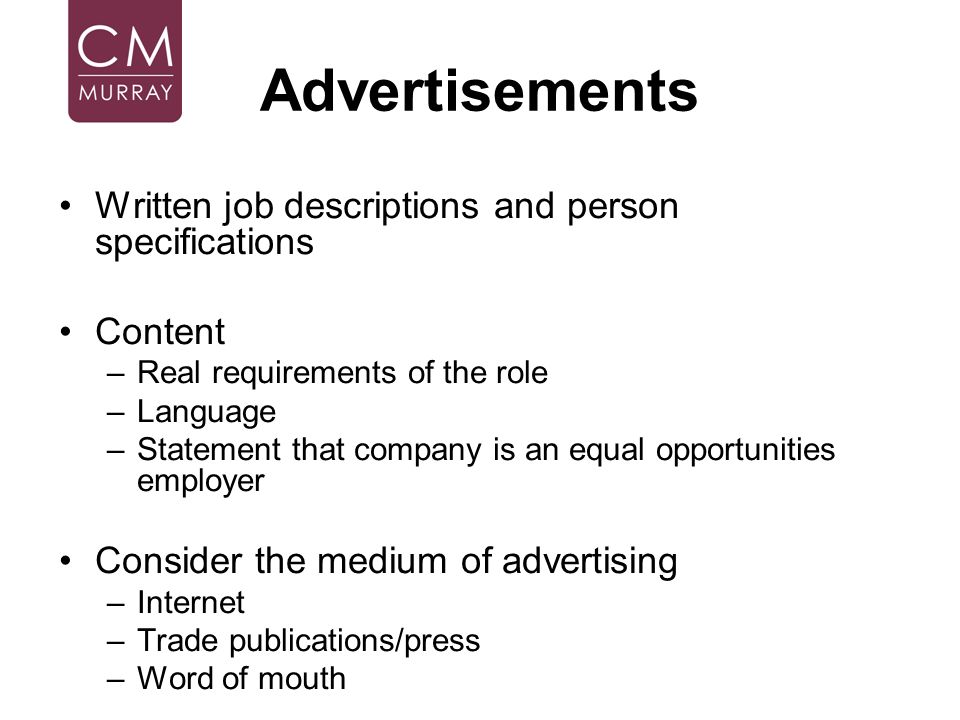 Advertisements Written job descriptions and person specifications