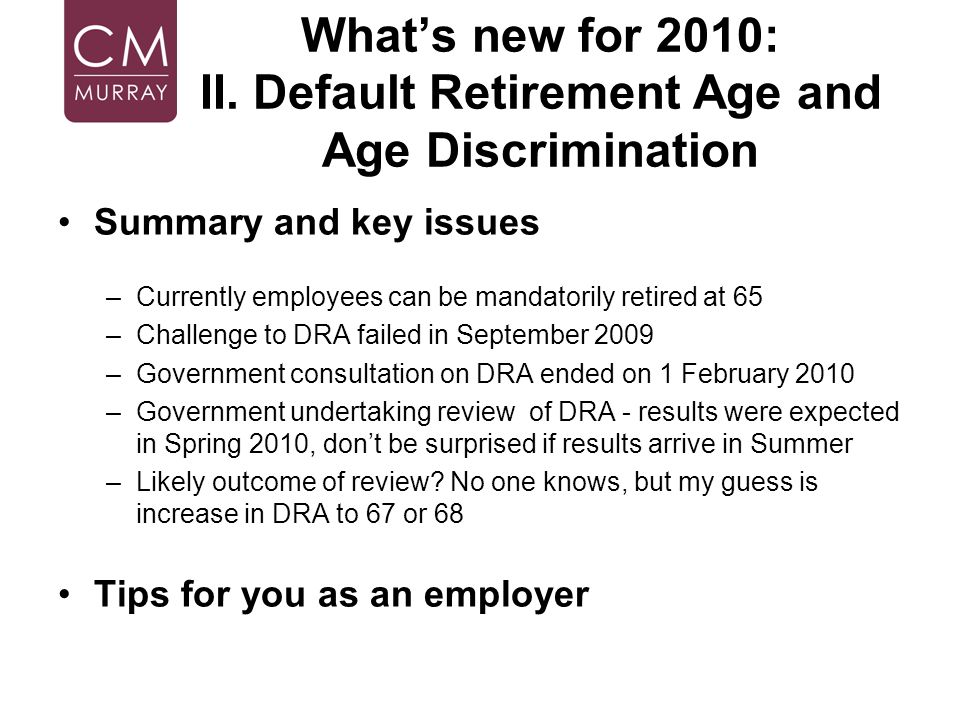 What's new for 2010: II. Default Retirement Age and Age Discrimination