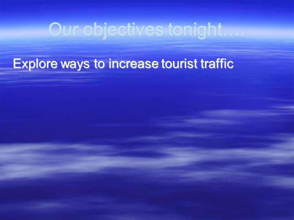 Our objectives tonight….