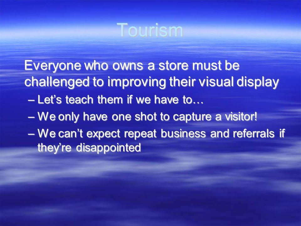Tourism Everyone who owns a store must be challenged to improving their visual display. Let's teach them if we have to…