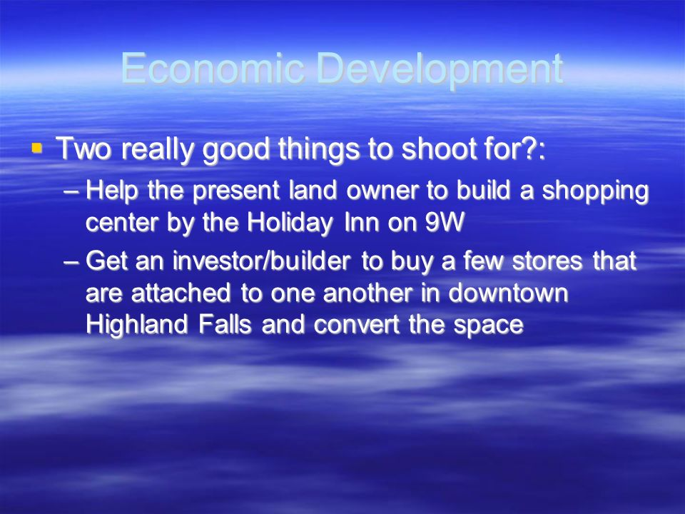 Economic Development Two really good things to shoot for :