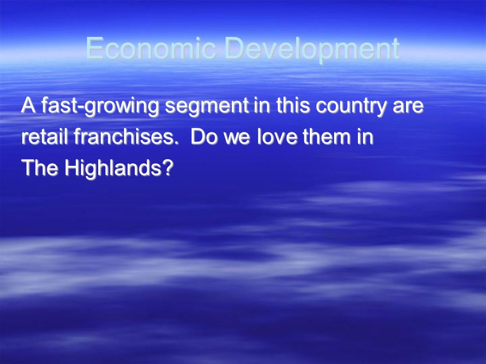 Economic Development A fast-growing segment in this country are