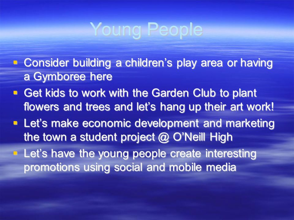 Young People Consider building a children's play area or having a Gymboree here.