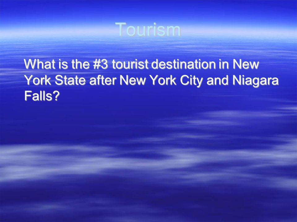 Tourism What is the #3 tourist destination in New York State after New York City and Niagara Falls