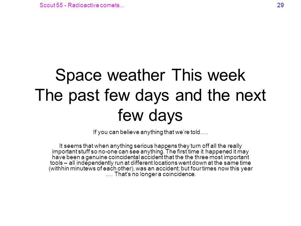 Space weather This week The past few days and the next few days