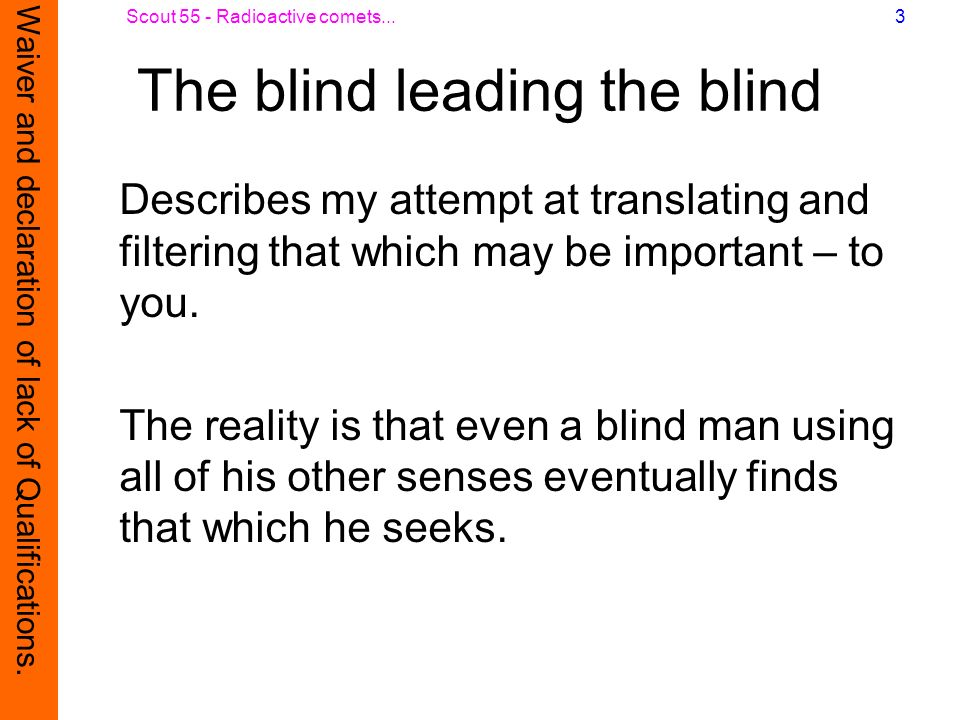 The blind leading the blind