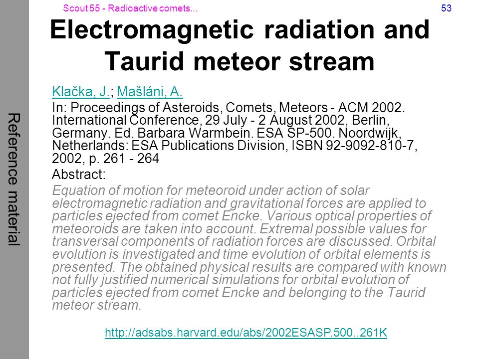 Electromagnetic radiation and Taurid meteor stream
