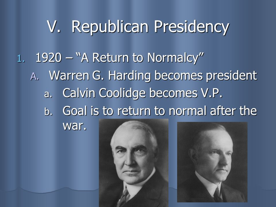 V. Republican Presidency