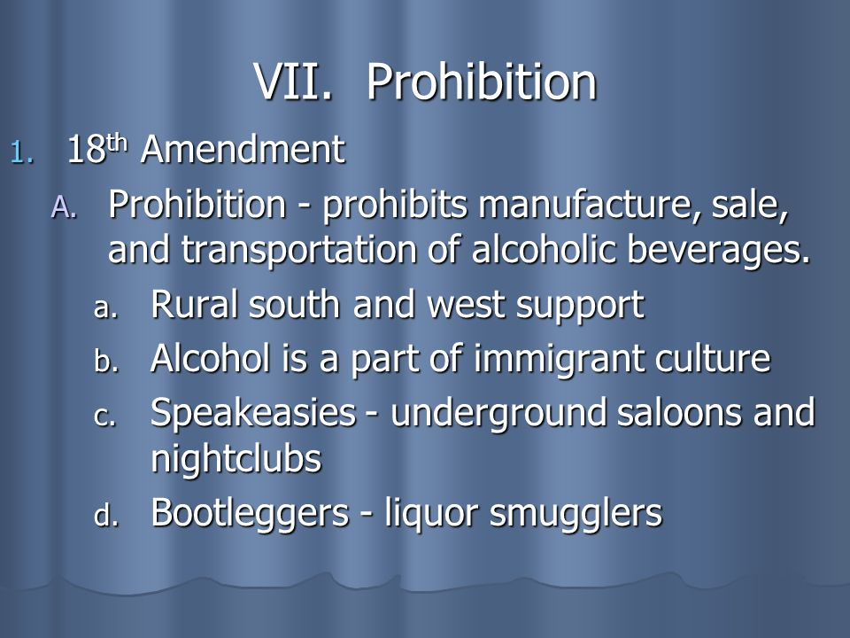 VII. Prohibition 18th Amendment