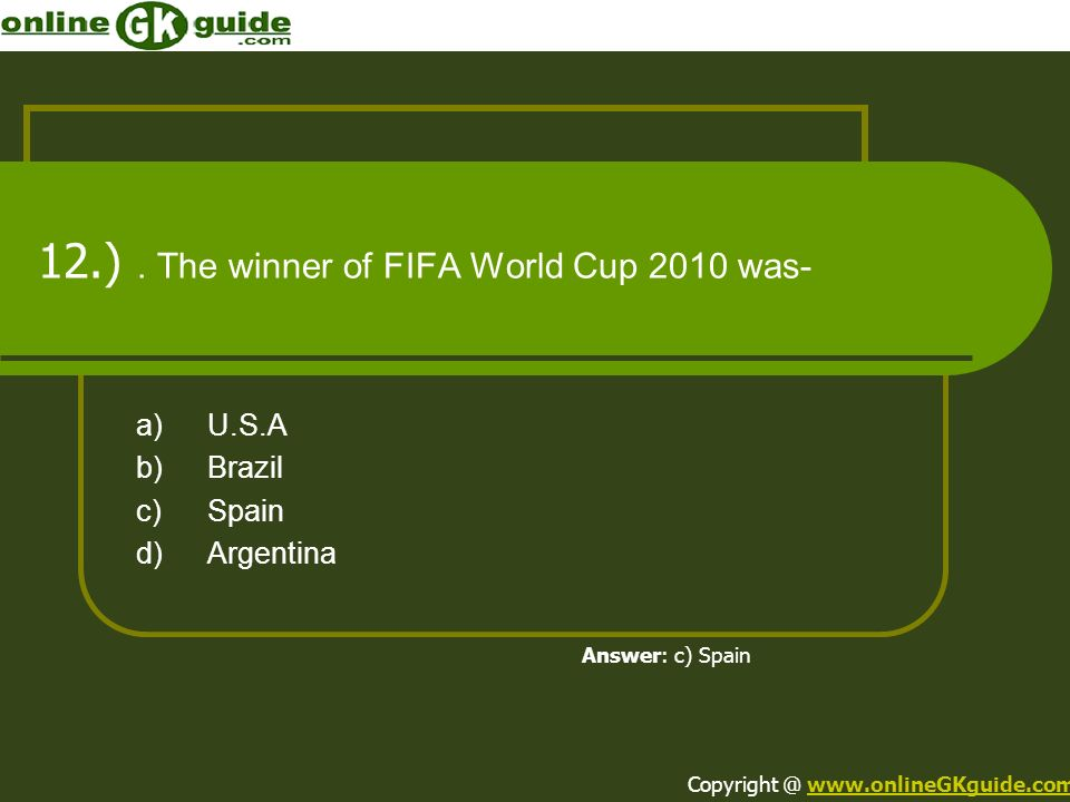 12.) . The winner of FIFA World Cup 2010 was-