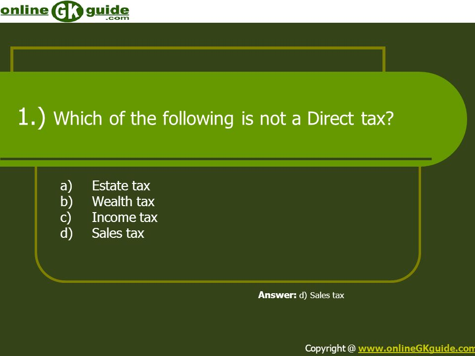 1.) Which of the following is not a Direct tax