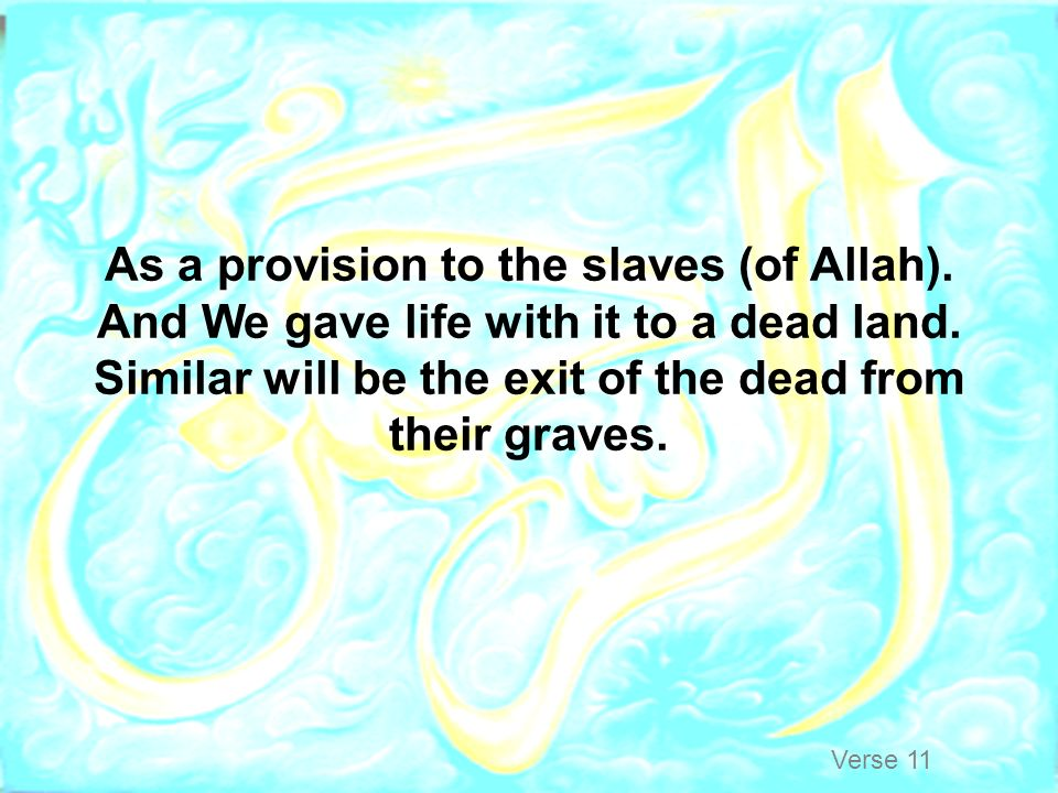 As a provision to the slaves (of Allah)