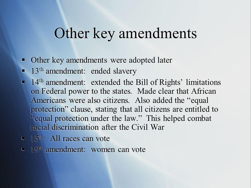 Other key amendments Other key amendments were adopted later