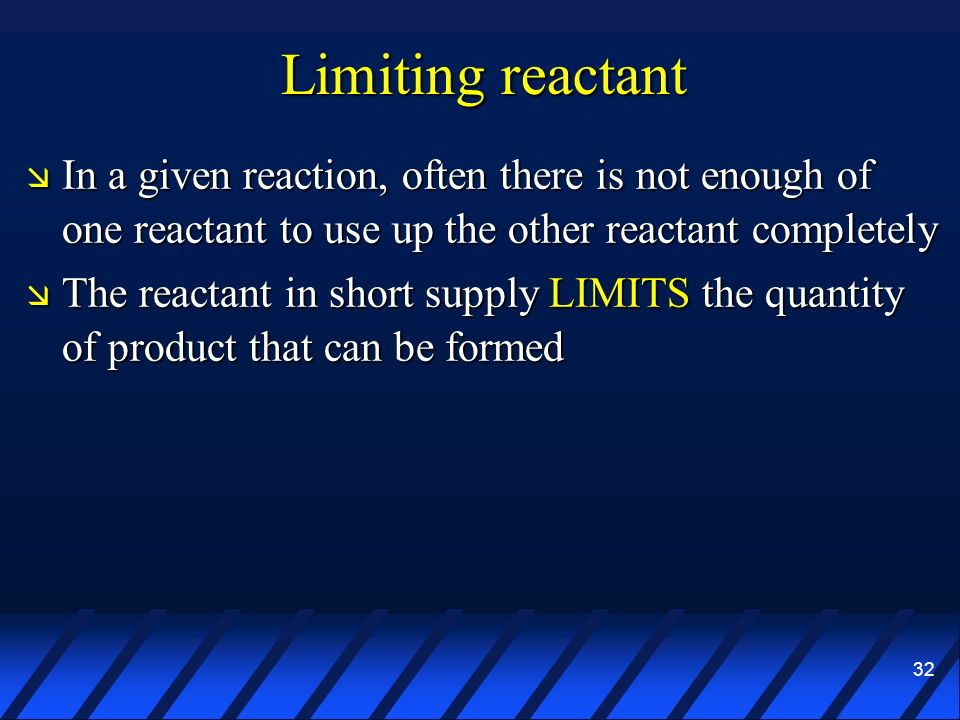 Limiting reactant In a given reaction, often there is not enough of one reactant to use up the other reactant completely.