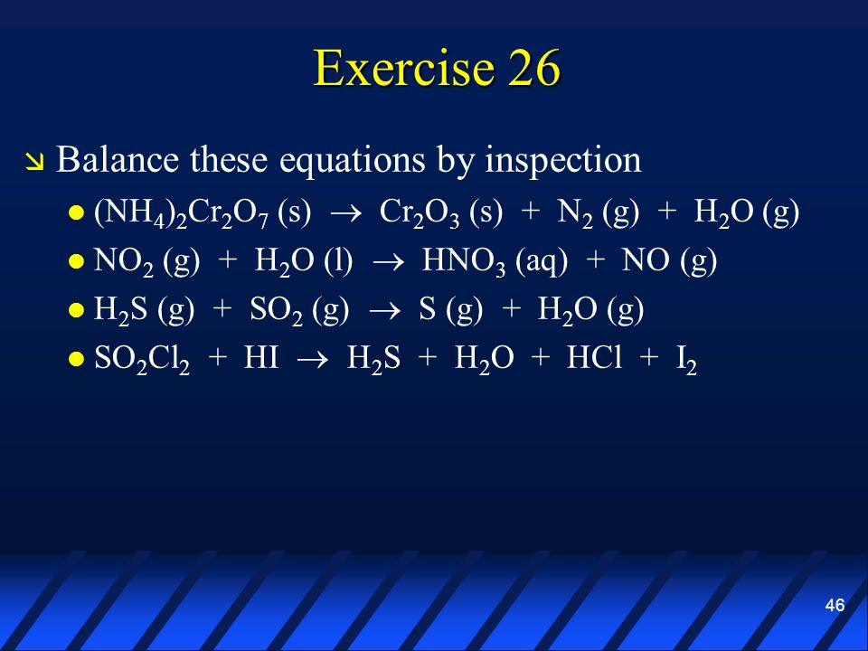 Exercise 26 Balance these equations by inspection