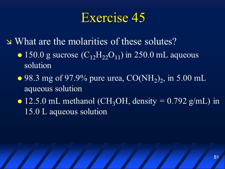 Exercise 45 What are the molarities of these solutes