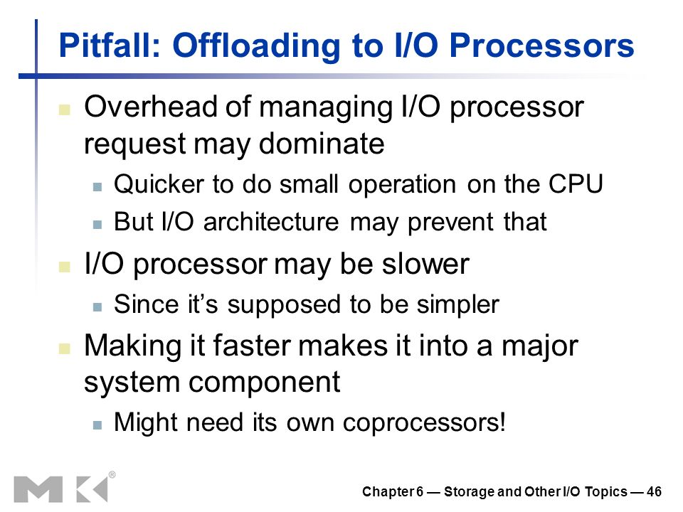 Pitfall: Offloading to I/O Processors