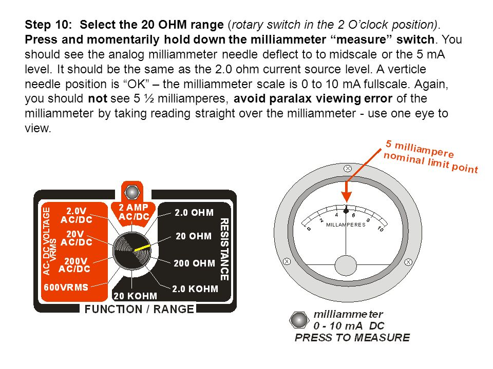 Step 10: Select the 20 OHM range (rotary switch in the 2 O'clock position).