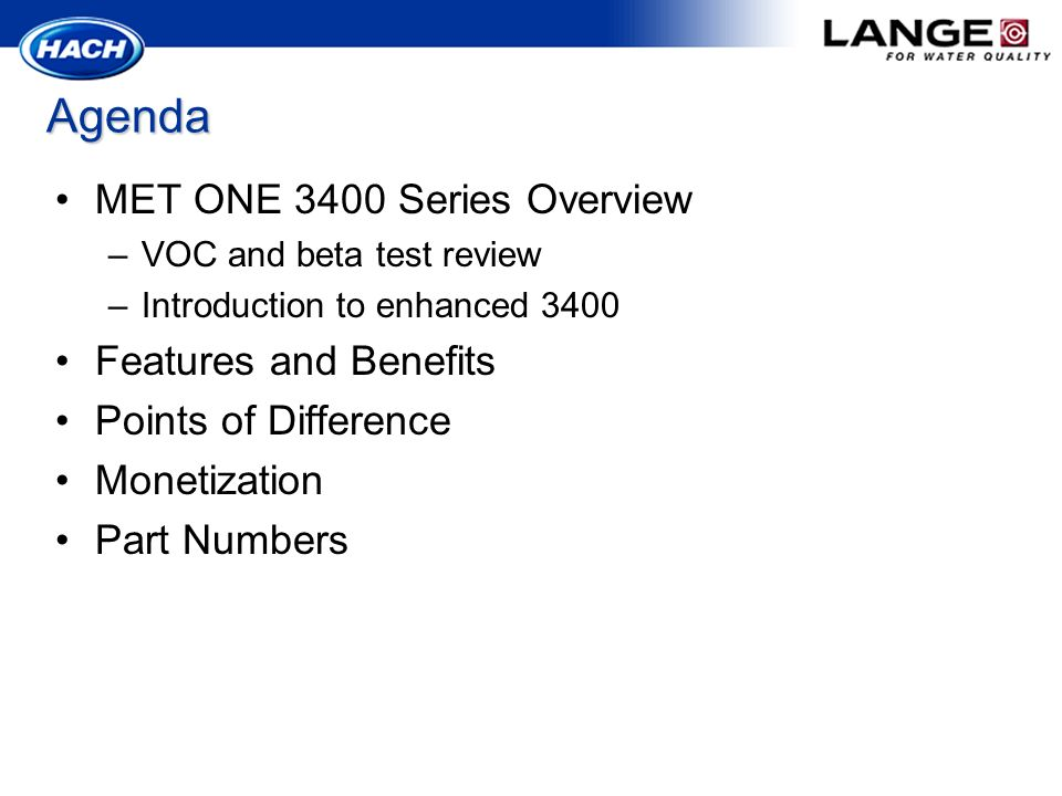 Agenda MET ONE 3400 Series Overview Features and Benefits