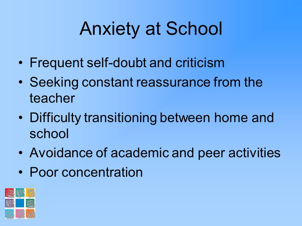 Anxiety at School Frequent self-doubt and criticism