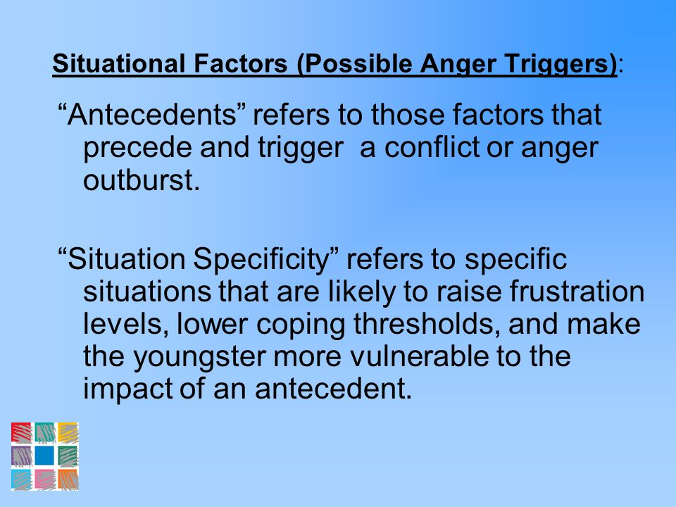 Situational Factors (Possible Anger Triggers):