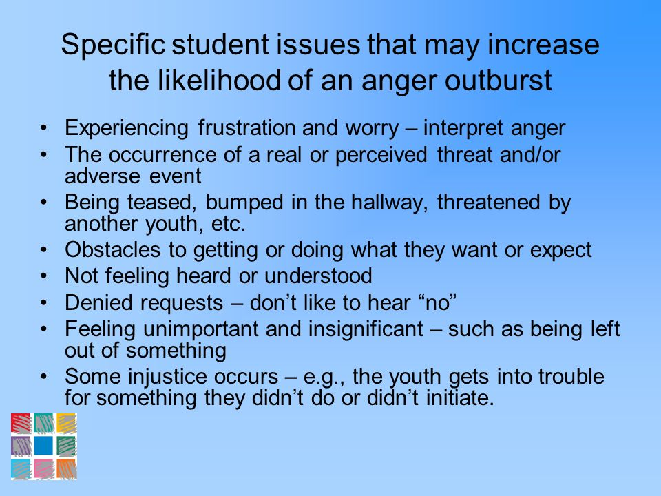 Specific student issues that may increase the likelihood of an anger outburst
