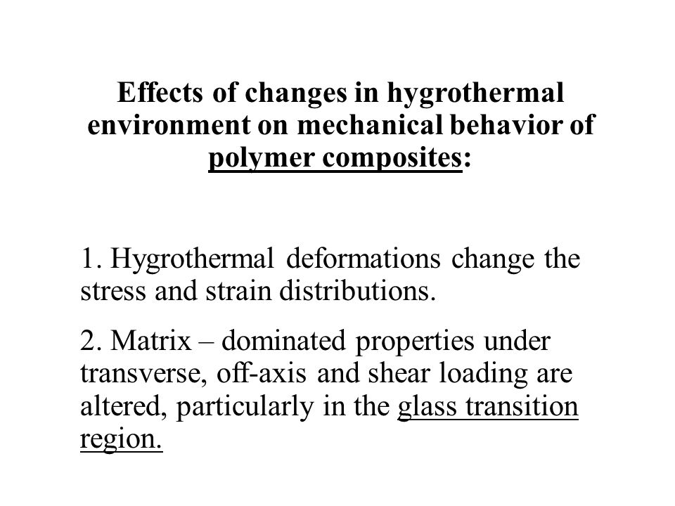 Effects of changes in hygrothermal environment on mechanical behavior of polymer composites:
