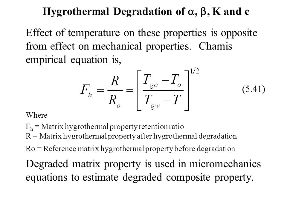 Hygrothermal Degradation of , , K and c