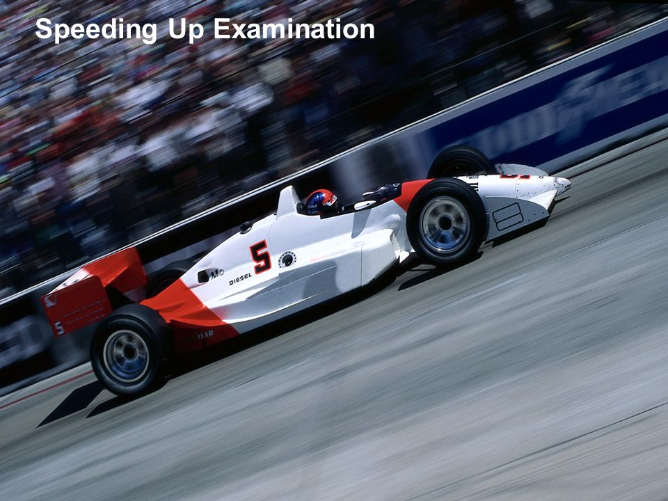 Speeding Up Examination