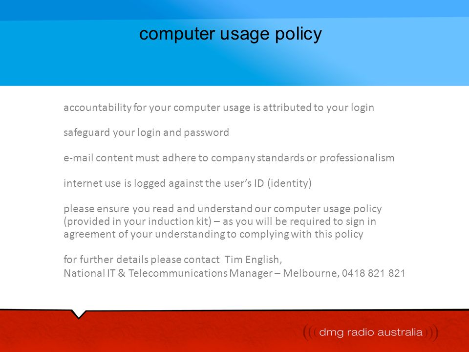 computer usage policy accountability for your computer usage is attributed to your login. safeguard your login and password.
