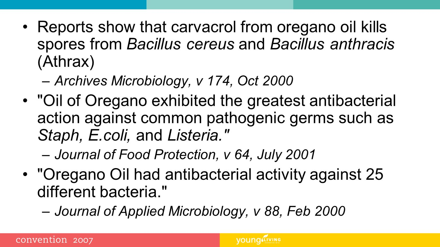 Reports show that carvacrol from oregano oil kills spores from Bacillus cereus and Bacillus anthracis (Athrax)