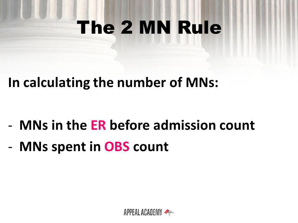 The 2 MN Rule In calculating the number of MNs: