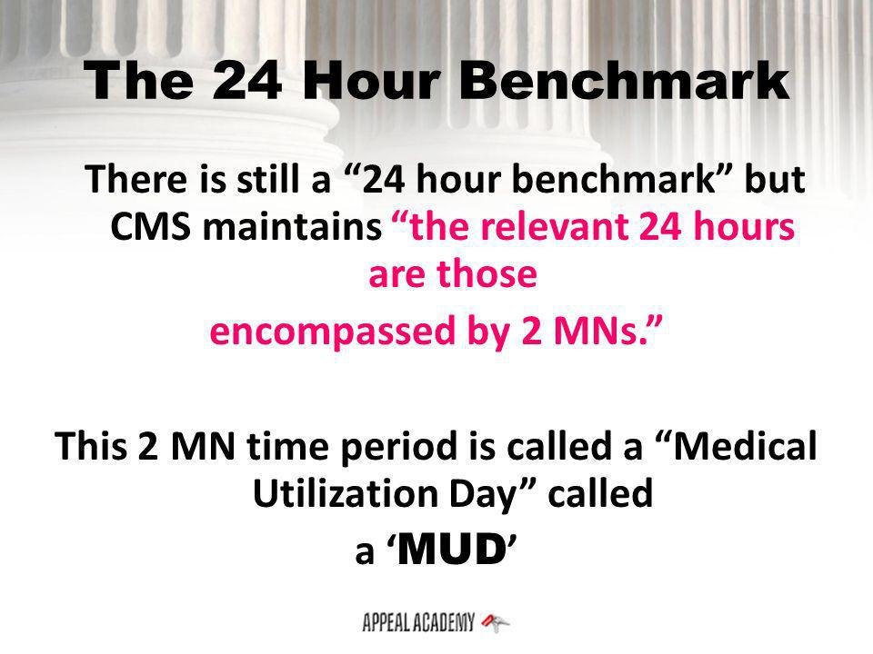 This 2 MN time period is called a Medical Utilization Day called