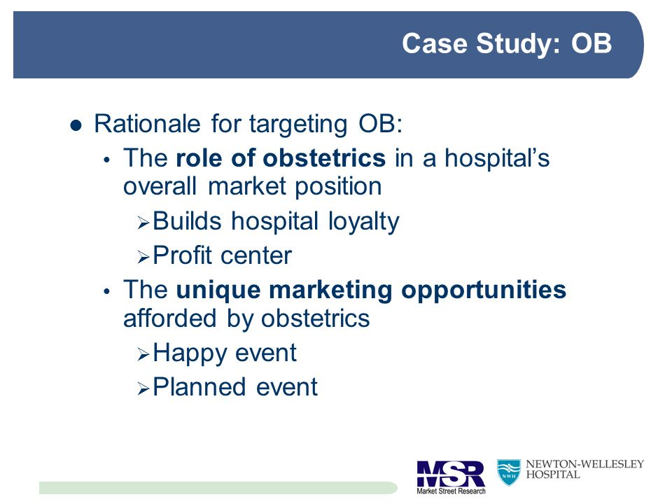 Case Study: OB Rationale for targeting OB: