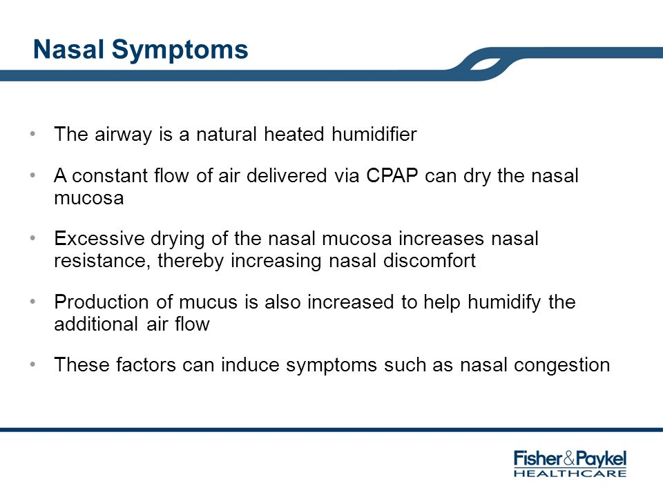 Nasal Symptoms The airway is a natural heated humidifier