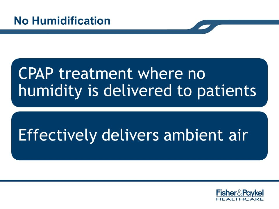 CPAP treatment where no humidity is delivered to patients