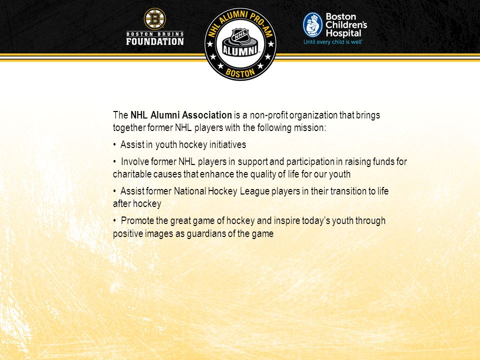 The NHL Alumni Association is a non-profit organization that brings together former NHL players with the following mission: