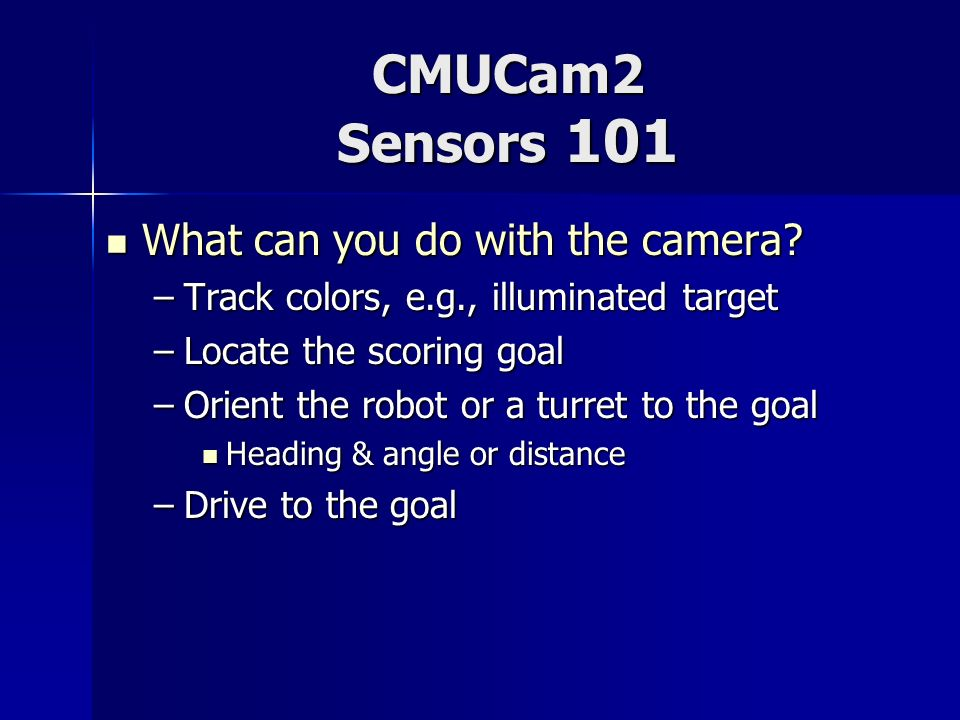 CMUCam2 Sensors 101 What can you do with the camera