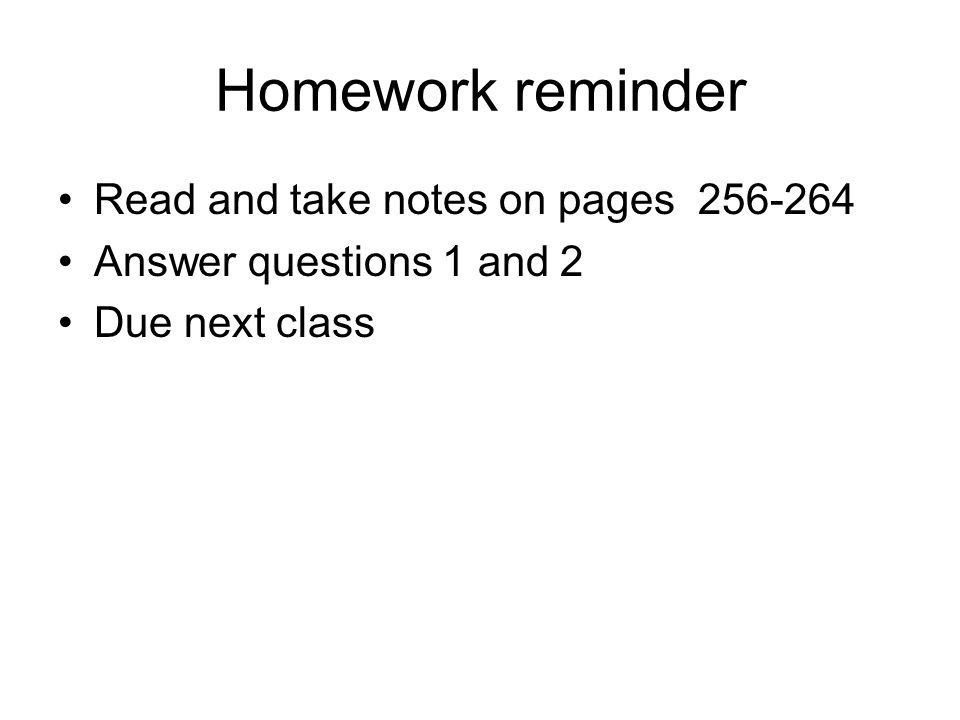 Homework reminder Read and take notes on pages